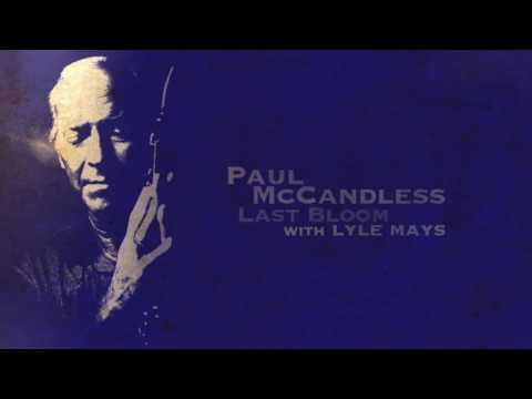 Paul McCandless - Last Bloom w/Lyle Mays