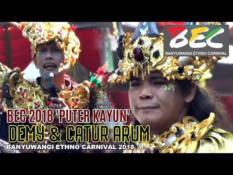 Demy & Catur Arum live BEC Banyuwangi Ethno Carnival 2018 PUTER KAYUN