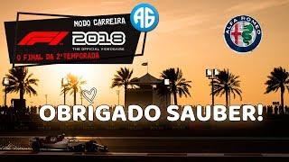 F1 2018 #42 GP DE ABU DHABI - É O FIM NA SAUBER...ATÉ LOGO!  (Português-BR) FIM DA 2ª TEMPORADA