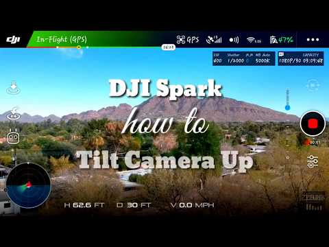 [DJI Spark] How to Tilt Camera/Gimbal up.