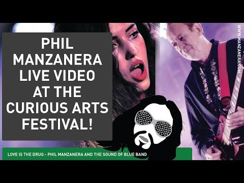 LOVE IS THE DRUG   PHIL MANZANERA LIVE AT THE CURIOUS ARTS FESTIVAL