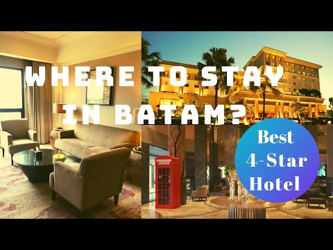 Best 4 star Hotel | Batam island Indonesia