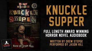 """Knuckle Supper"" by Drew Stepek • Full Length Award Winning Horror Novel Audiobook (ft. Jason Hill)"