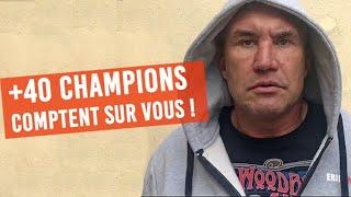 +40 Champions comptent sur vous !