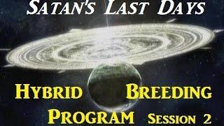 Video Satan's Last Days Hybrid Breeding Program: Session 2 download MP3, 3GP, MP4, WEBM, AVI, FLV Juli 2018