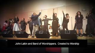 Created to worship by John Lakin and Band of Worsh