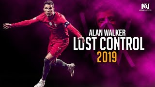 Cristiano Ronaldo 2019 Alan Walker ‒ Lost Control ft. Sorana | HD