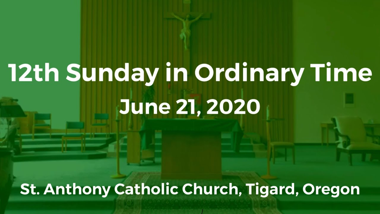 12th Sunday in Ordinary Time Mass_June 21, 2020