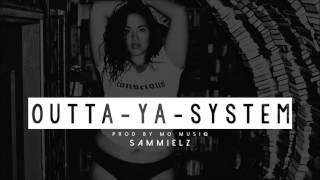 Sammielz - Outta Ya System (PROD BY MO MUSIQ)