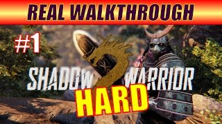 Shadow Warrior 2 Walkthrough Part 1 - Hard Difficulty, Experienced Player, Smart Gameplay