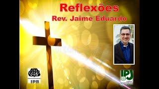 Se o Senhor quiser ...- Tiago 4.14,15 - Rev. Jaime Eduardo