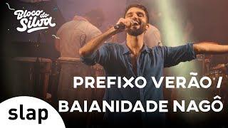 Baixar Silva - Prefixo De Verão / Baianidade Nagô (Bloco do Silva) [Vídeo Oficial]