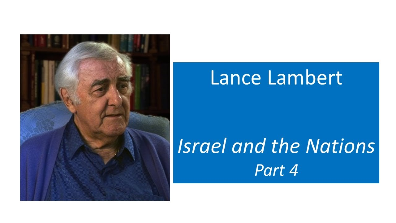 Lance Lambert - Israel and Nations 101 - Part 4 of 6 - YouTube
