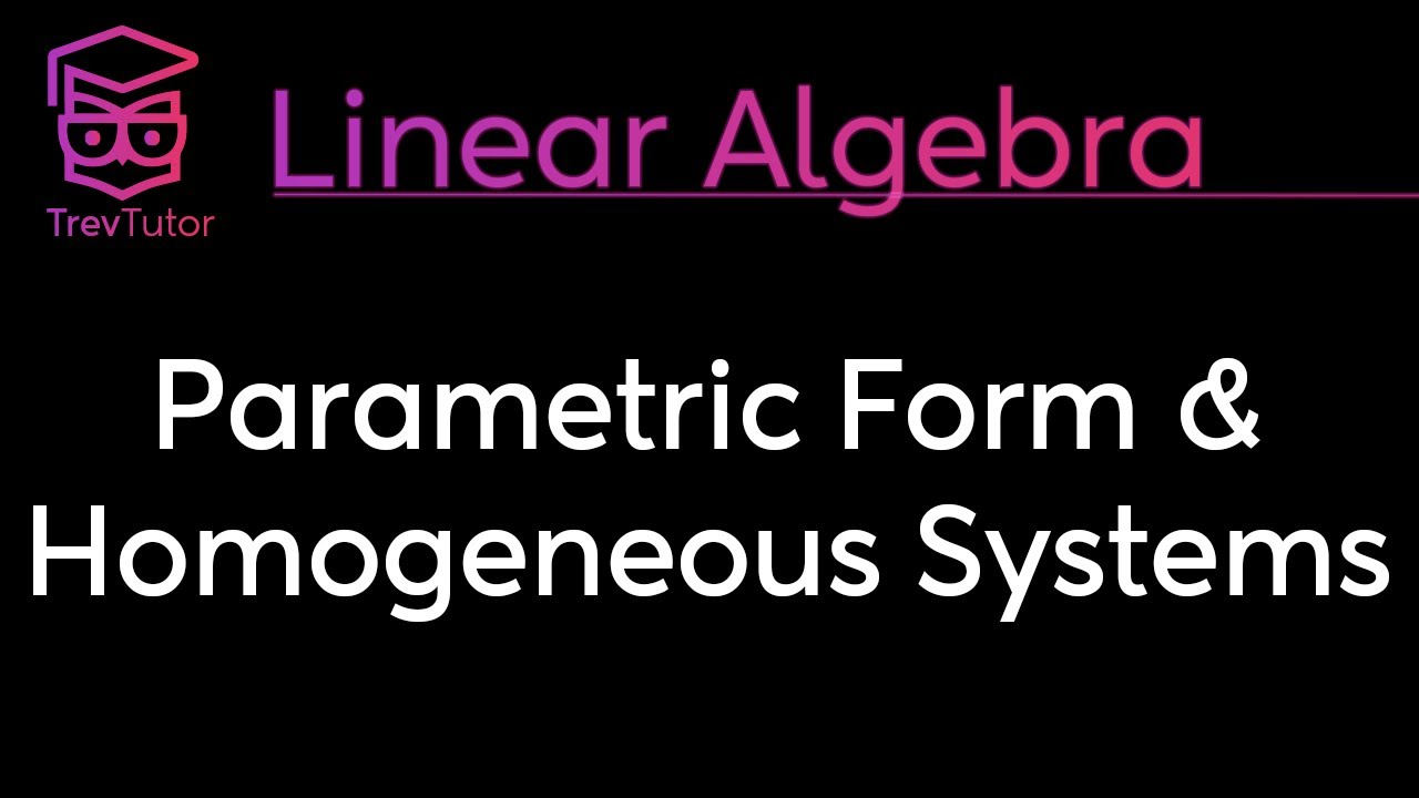 Linear Algebra] Homogeneous Linear Systems and Parametric Form ...