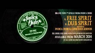 """Indica Dubs - Free Spirit 7"""" [ISS015]"""