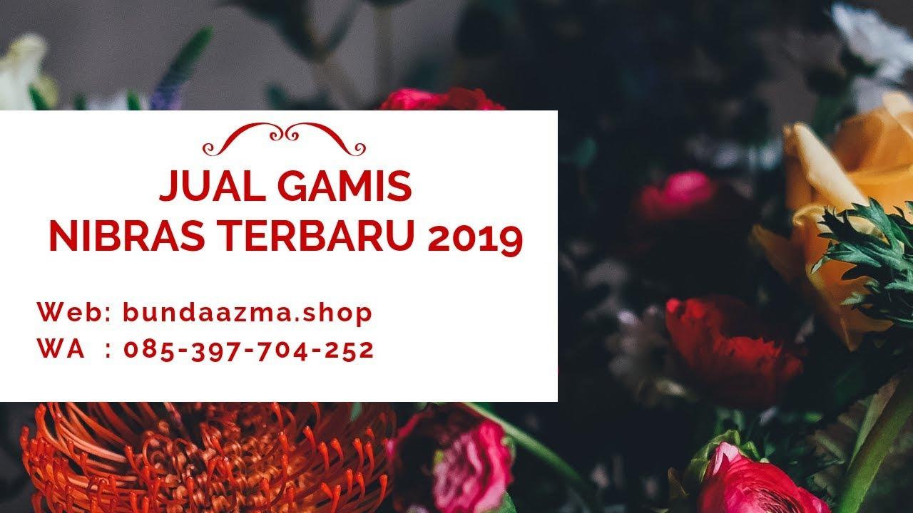 Jual Gamis Nibras Terbaru 2019 Youtube