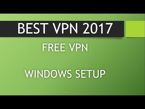 2 BEST 100% Free VPN Services For Windows (2017)