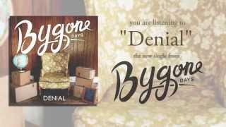 """""""Denial"""" - Bygone Days"""