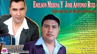 Emilson Medina y Jose Antonio Ruiz - Sus 20 Mejores Alabanzas    Musica Cristiana Hondureña