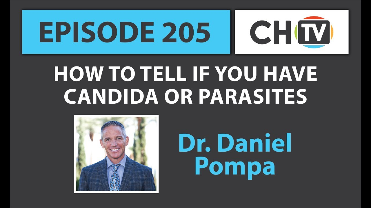205: How to Tell if You Have Candida or Parasites » Dr