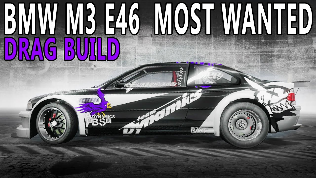 nfs pro street bmw m3 e46 most wanted drag build customization and drag racing youtube. Black Bedroom Furniture Sets. Home Design Ideas