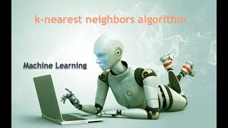 Machine Learning  K-NN كيف نعلم الالة? وكيف نعرف الشخص مصاب بالسكري مع