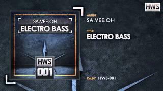 SA.VEE.OH - Electro Bass