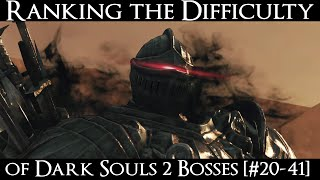 Ranking the Dark Souls 2 Bosses from Easiest to Hardest - Part 1 [#20-41]