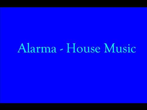 Alarma  House Music