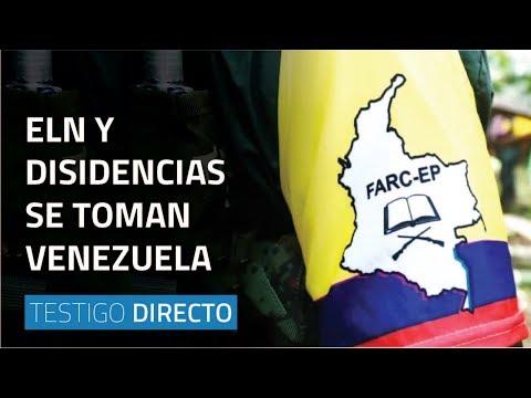 ELN y disidencias toman Venezuela - Testigo Directo HD