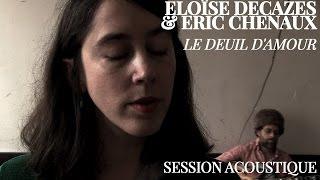 #866 Eloïse Decazes et Eric Chenaux - Le deuil d'amour (Session Acoustique)