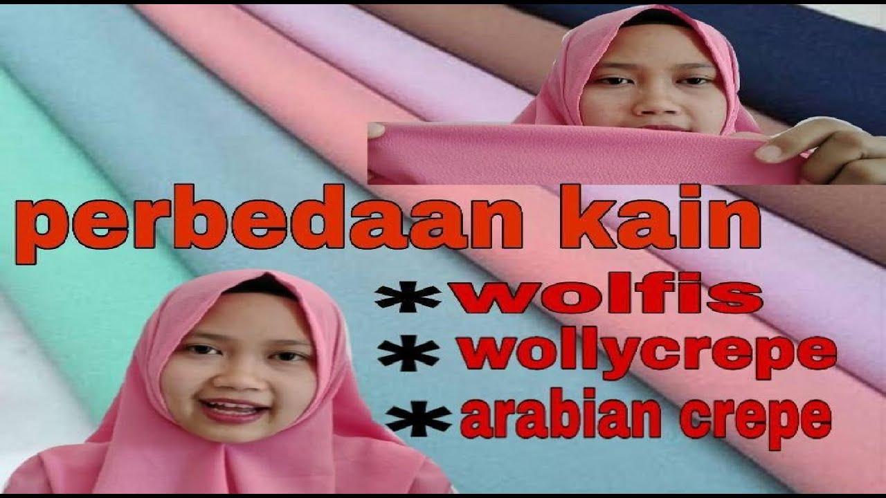 Download Perbedaan kain wolfis,wollycrepe dan arabian crepe