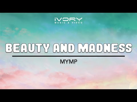 MYMP   Beauty And Madness   Official Lyric Video