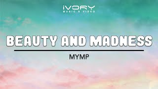 MYMP | Beauty And Madness | Official Lyric Video