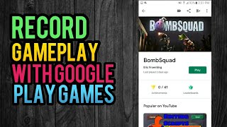 How To Record Gameplay With Google Play Games | Tech #1