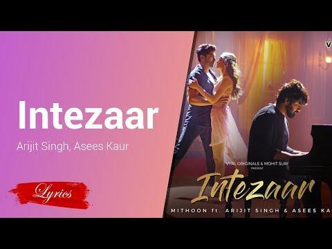 Lyrics Intezaar - Arijit Singh, Asees Kaur