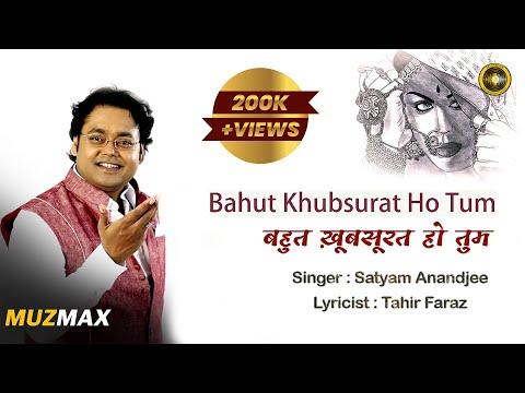 BAHUT KHUBSURAT HO TUM | GHAZAL | SINGER- SATYAM ANANDJEE | TAHIR FARAZ (Lyricist)