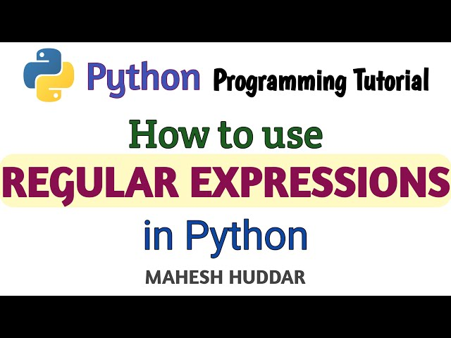 How to Use Regular Expressions in Python - Python Tutorial by Mahesh Huddar