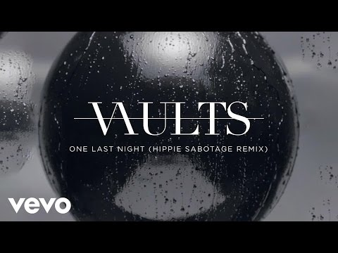 Vaults - One Last Night (Hippie Sabotage...