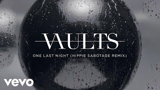 Vaults - One Last Night (Hippie Sabotage Remix)
