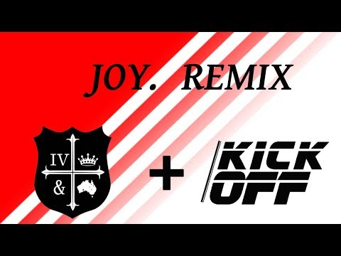 For King & Country - Joy. (KICKOFF Remix)