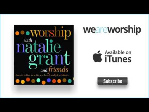 Natalie Grant - Breathe On Me I Need Thee Every Hour (Medley) mp3