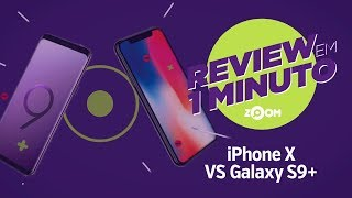 IPhone X vs Galaxy S9 Plus - Análise | REVIEW EM 1 MINUTO - ZOOM