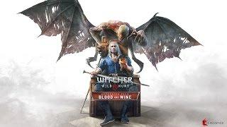 Ведьмак 3: Дикая охота – Дополнение «Кровь и вино» релизный трейлер (PS4/XONE/PC) [RU]