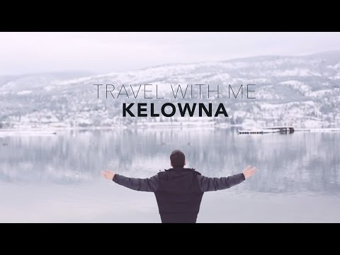 Travel With Me: Kelowna