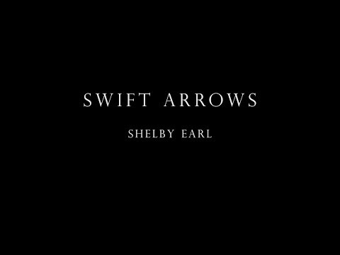 Shelby Earl - Swift Arrows [Official Music Video - 1080p]