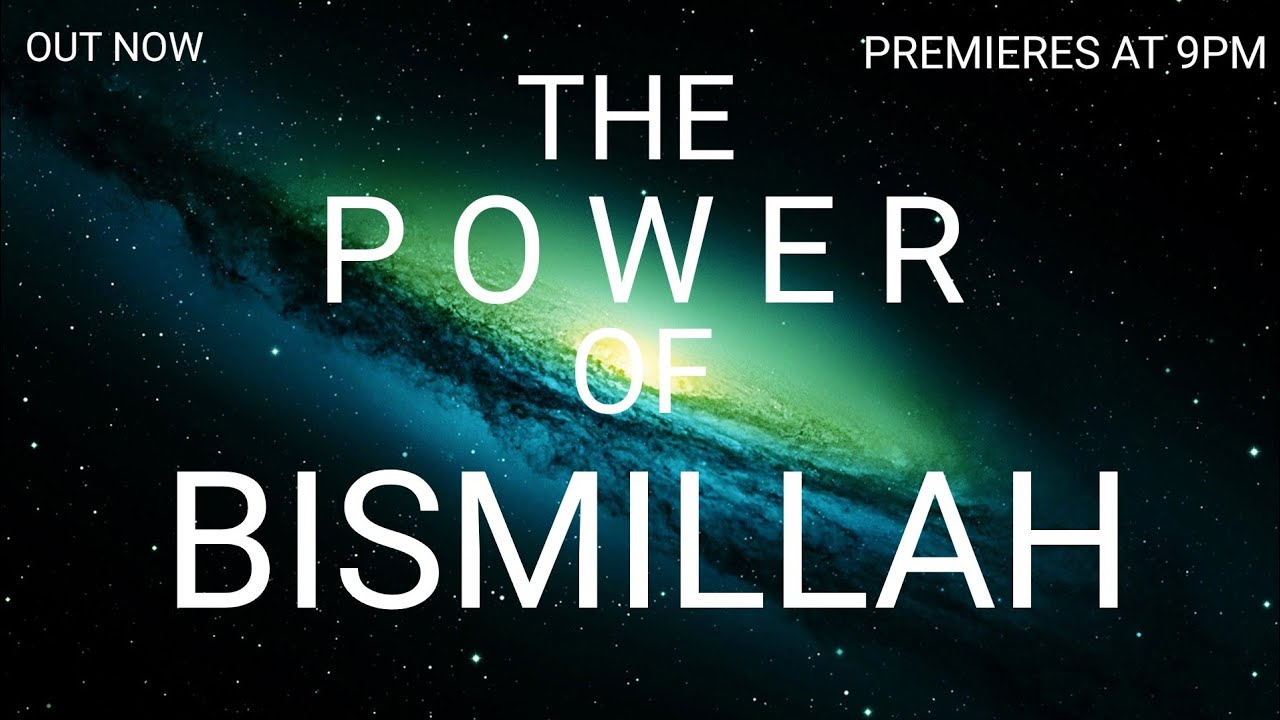 THE POWER OF BISMILLAH (MINDBLOWING) - Shaykh Asrar Rashid