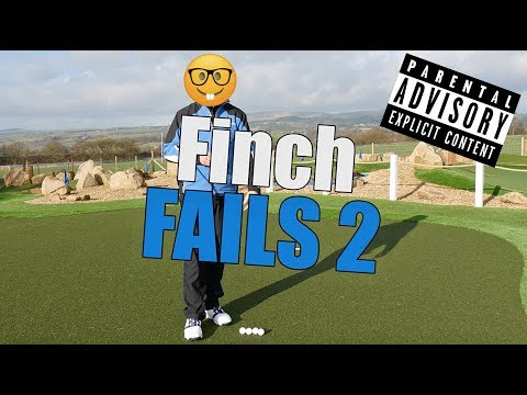 FINCH FAILS - Part Two - WARNING some salty language