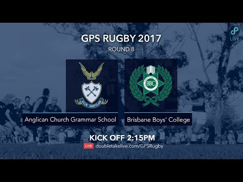 GPS Rugby 2017:  Anglican Church Grammar School v Brisbane Boys