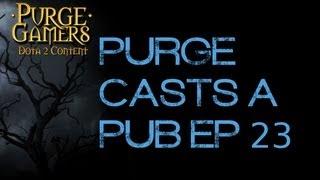 Purge casts a Pub Ep. 23